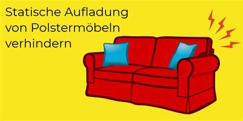 Statische Aufladung Sofa by Einrichtungsblog Alles Rund Um M 246 Bel Und Einrichtung