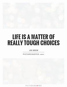 Life is a matte... Matter Of Life Quotes
