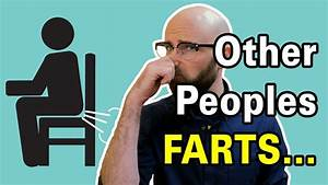 Why Do Other Peopleu002639s Farts Smell Worse Than Your Own