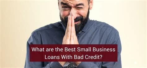 The Best Small Business Loans For Bad Credit