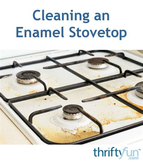 cleaning  enamel stovetop thriftyfun