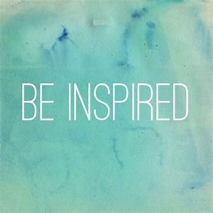 Be Inspired - Girl on the Move Blog