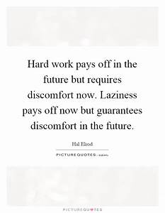 Hard Work Pays Off Quotes Funny Pictures to Pin on ...