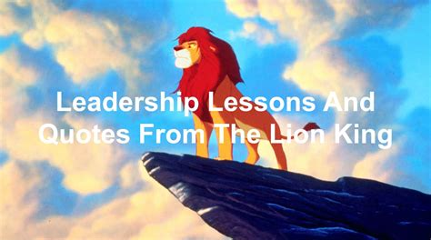 leadership lessons  quotes  disneys  lion king
