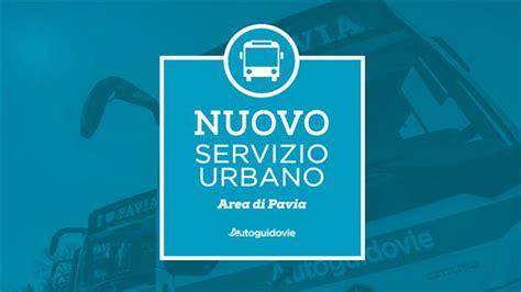 linee urbane pavia nuovi orari e nuove tariffe per il servizio urbano di