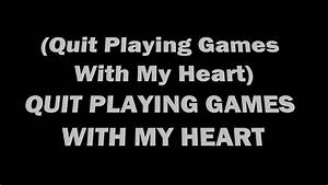 Quit Playing Games With My Heart Lyrics By Backstreet