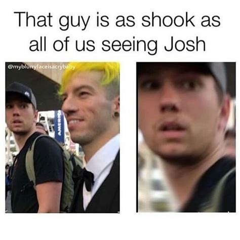 Josh Dun Memes - when if i meet josh dun i would at first be like the guy in this picture then i would be like
