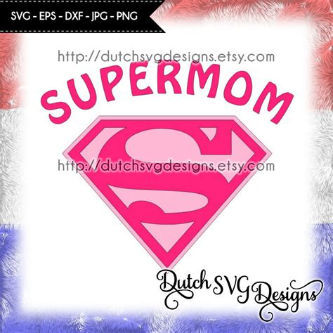 An svg's size can be increased or decreased without a loss of quality. Cutting file Supermom, in Jpg Png SVG EPS DXF, instant ...
