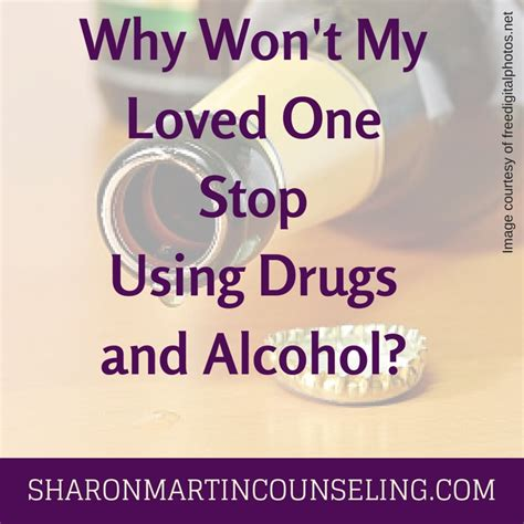 Why Won't My Loved One Stop Using Drugs And Alcohol?