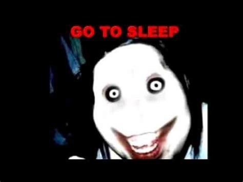 Go Sleep Meme - el gifura creepypastas mitos y leyendas urbanas parte 1 youtube