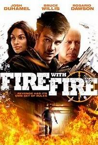 Fire With Fire (2012) - Rotten Tomatoes