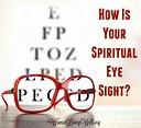 How Is Your Spiritual Eye Sight? - Women Living Well