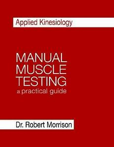Applied Kinesiology Manual Muscle Testing  A Practical