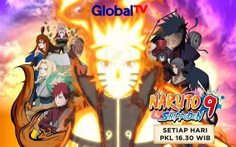 anime baru di global tv 2017 asyik shippuden season 9 akhirnya hadir di global