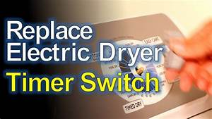Electric Dryer Timer Switch Replacement  How To