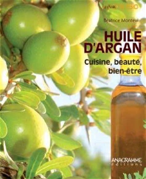 huile argan cuisine lecture les bienfaits de l huile d argan cuisine