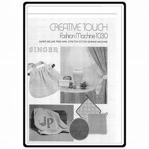 Instruction Manual  Singer 1030 Creative Touch   Sewing