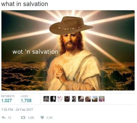 Wot In Tarnation Memes - 25 best ideas about jesus meme on pinterest bible jokes funny christian humor and jesus funny