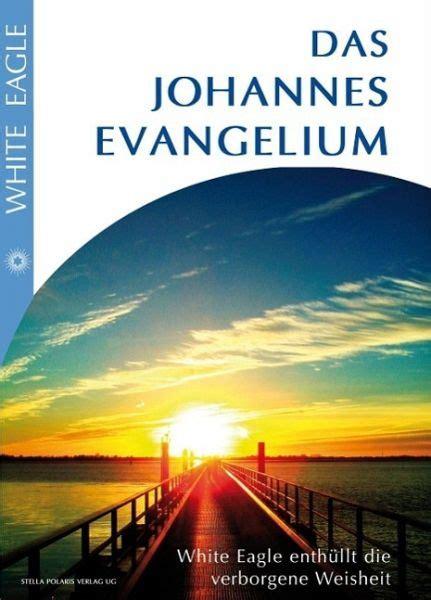 das johannes evangelium von white eagle portofrei bei