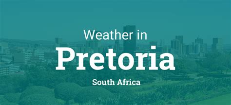 weather  pretoria south africa