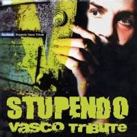 Vasco Stupendo by Stupendo Vasco Tribute Villaggio Musicale