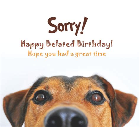 belated birthday wishes  belated birthday