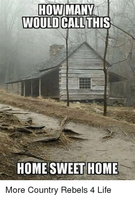 Home Memes 25 Best Memes About Sweet Home Sweet Home Memes