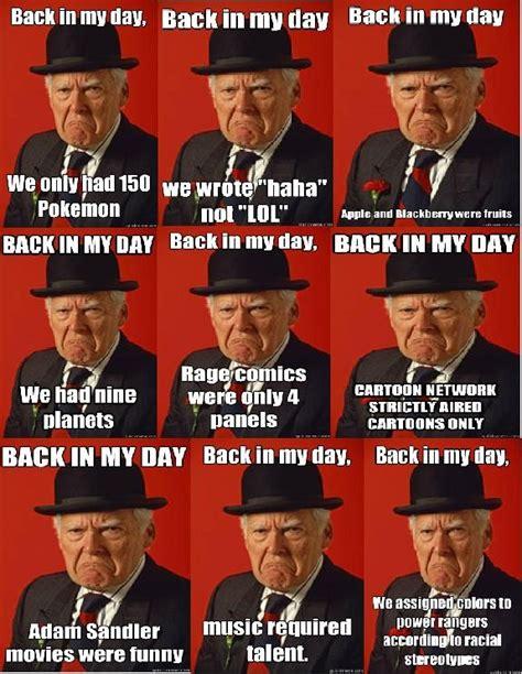 Back In My Day Meme - quot back in my day quot meme whatever do you meme pinterest memes