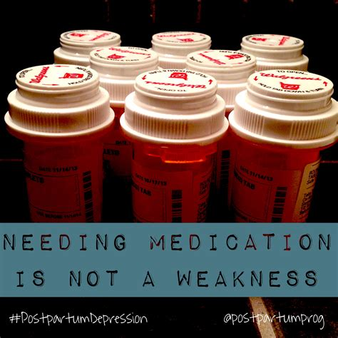 Needing Medication Is Not A Weakness Pospartumdepression