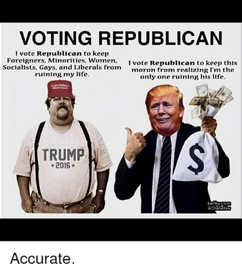 Voting Memes 25 Best Memes About I Vote Republican I Vote Republican