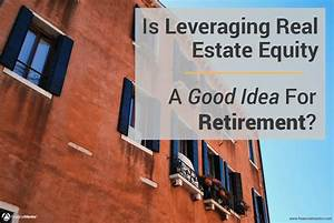 Balloon Loan Calculator Is Leveraging Real Estate Equity A Good Idea For Retirement