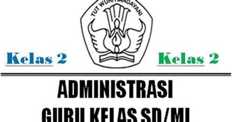 Kumplan informasi, administasi guru dan perangkat pembelajaran kurikulum 2013. Administrasi Guru Kelas 2 SD/MI Kurikulum 2013 Tahun ...