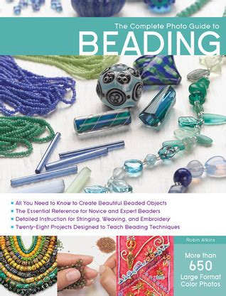 complete photo guide  beading  robin atkins