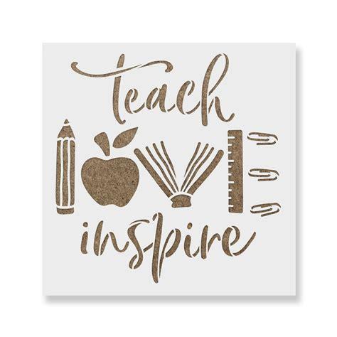 Teach Love Inspire Stencil   Stencil Revolution