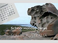 Adelaide School Holiday Dates 2019 South Australia Term