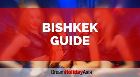 Bishkek Sex Guide For Single Men Dream Holiday Asia