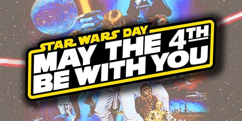 May the Fourth Be With You: A History of Star Wars Day   CBR