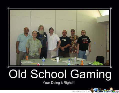 Old School Memes - old school gamers by dungeonmistress meme center