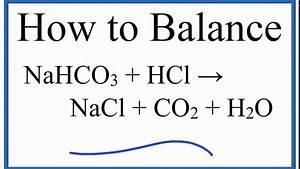 How To Balance Nahco3   Hcl   Nacl   Co2   H2o  Sodium