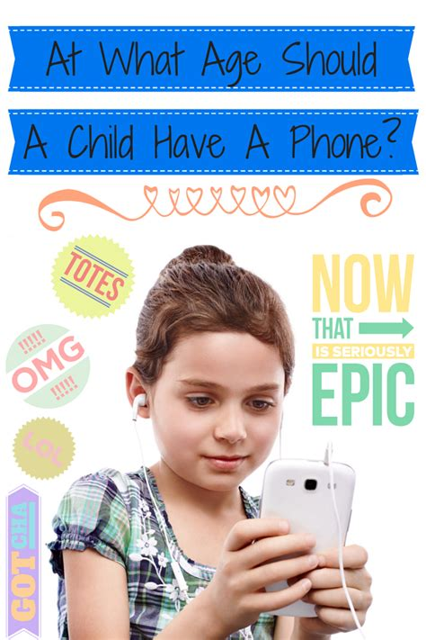 what age should a child get a phone at what age should a child a cell phone the of