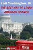 What is The Best Way to Learn American History? Visit ...