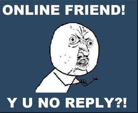 Why You No Reply Meme - y u no respond meme memes