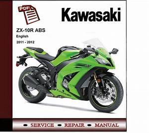 Kawasaki Zx-10r Zx10r 2011 - 2012 Workshop Service Manual
