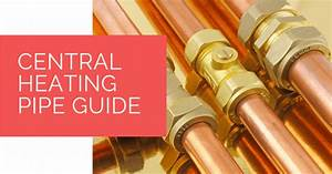 Central Heating Pipe Guide