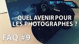 Métier De Photographe : quel avenir pour le m tier de photographe faq 9 youtube ~ Farleysfitness.com Idées de Décoration