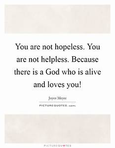 God Loves You Q... Helpless Hopeless Quotes