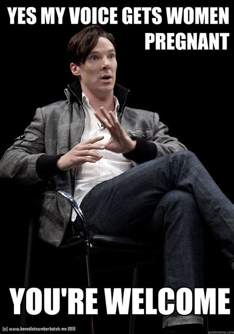 Benedict Cumberbatch Meme - yes my voice gets women pregnant you re welcome jesus take the wheel benedict cumberbatch