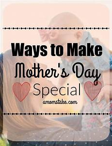 Ways to Make Mother's Day Special - A Mom's Take