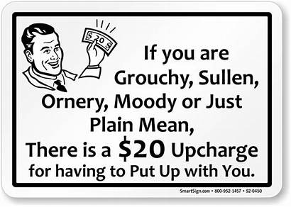 Signs Funny Office Grouchy Sullen Moody Sign