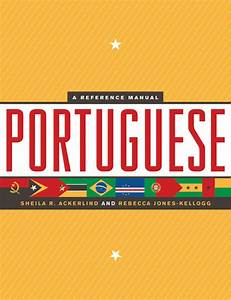 Portuguese A Reference Manual By Sheila R  Ackerlind And